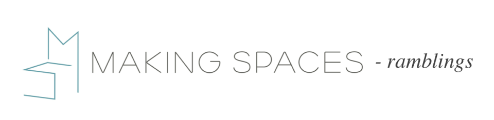 Making Spaces Ramblings